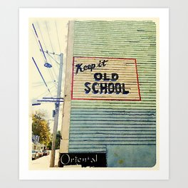 Keep It Old School Art Print