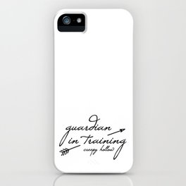 Guardian in Training iPhone Case