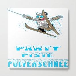 Skiing Snow Piste Party Powder Apres Winter sports holidays Metal Print