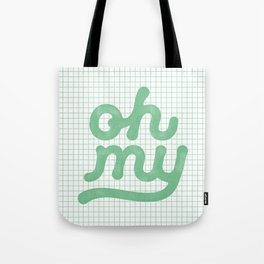 Oh My green and white typography poster design for bedroom wall art home decor Tote Bag