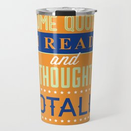 Some Quote Travel Mug