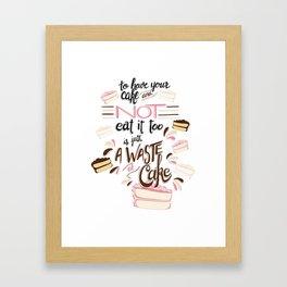 Have your cake Framed Art Print