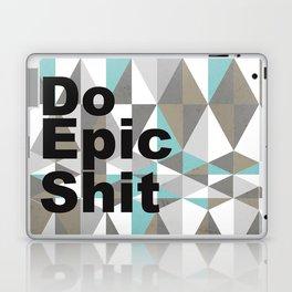 Do Epic Shit Laptop & iPad Skin