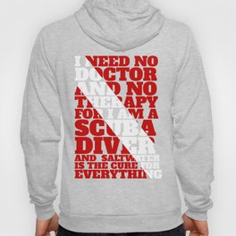 Scuba divers need no therapy typographic art Hoody
