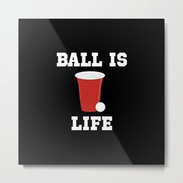 Ball is Life Metal Print