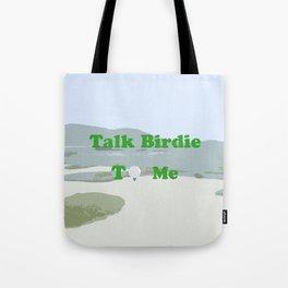 Talk Birdie to Me Tote Bag