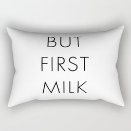 But first milk Rectangular Pillow