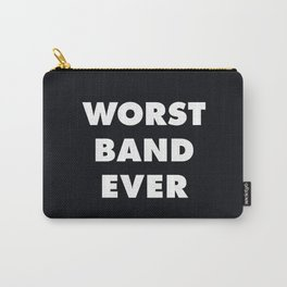 Worst Band Ever Carry-All Pouch