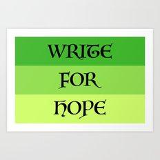WRITE FOR HOPE Art Print