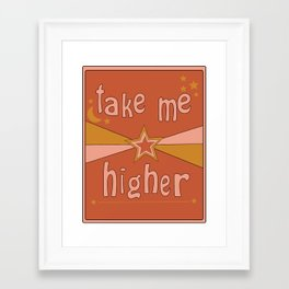 Take Me Higher Framed Art Print