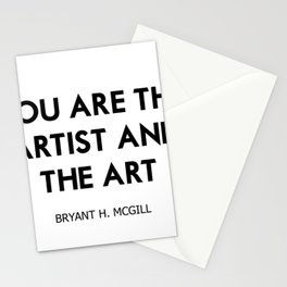 You are the artist and the art Stationery Cards