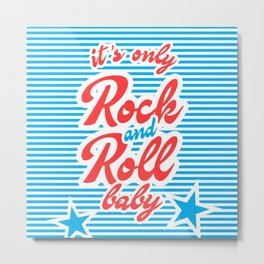 It's Only Rock And Roll Baby, with stars Metal Print