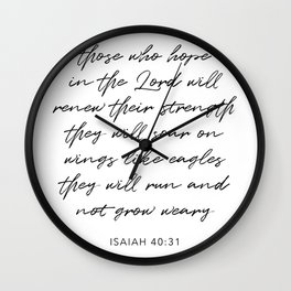 Those Who Hope In the Lord Will Renew Their Strength … Isaiah 40:31 Wall Clock