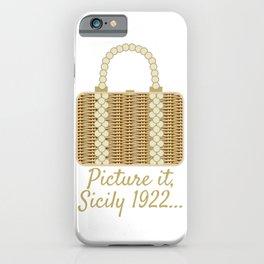 Picture it, Sicily iPhone Case