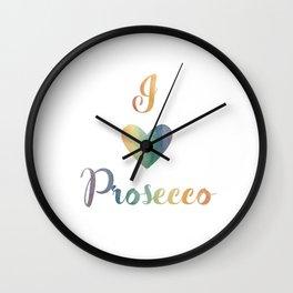 I Love Prosecco Wall Clock