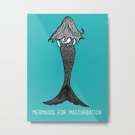 Mermaids for Masturbation Metal Print