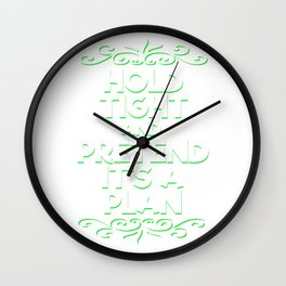 Cool & Funny Pretending Tshirt Design Pretend it's a plan Wall Clock