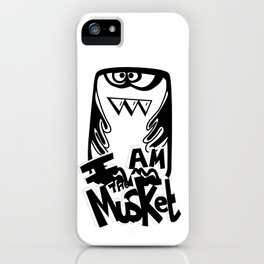 I am the Musket iPhone Case
