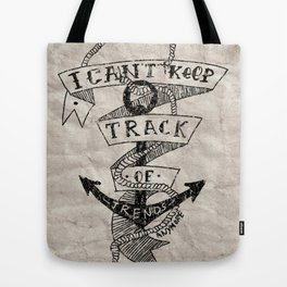 Cant Keep Track of Trends! Tote Bag