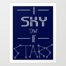 A Sky Full of Stars Art Print