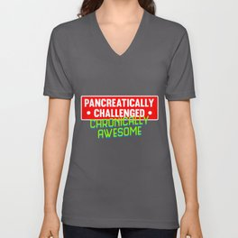 Pancreatically Challenged Chronically Awesome graphic Funny Unisex V-Neck