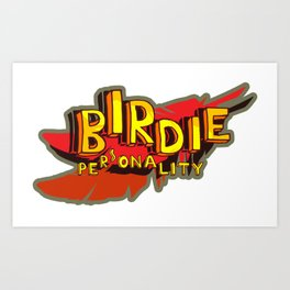 Birdie Pesonality Art Print