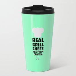 Real Grill Chefs are from Croatia T-Shirt Dt141 Travel Mug