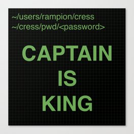 Captain is King Canvas Print