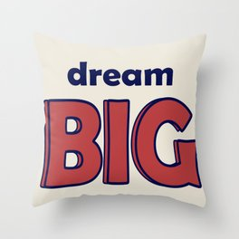 Dream BIG - Positive Thinking - Deep Blue & Red Throw Pillow
