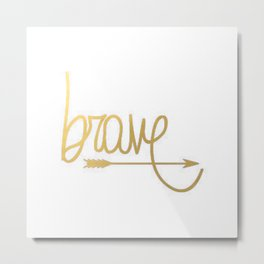 Gold Arrow Brushstroke Watercolor Inspiration Quote Classic Ink Brave Typography Calligraphy Metal Print