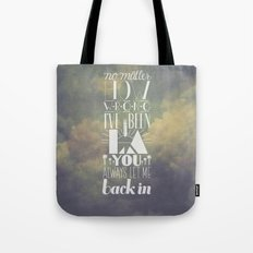 let me back in Tote Bag