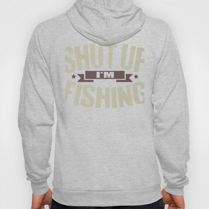 Fish Shut Up I'm Fishing Fisherman Hoody