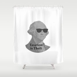 George Washington Cool Sunglasses with Taxation is Theft Shower Curtain