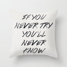 If you never try (White) Throw Pillow