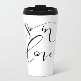 """So In Love"" Metal Travel Mug"