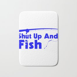 Shut Up And Fish Blue Bath Mat