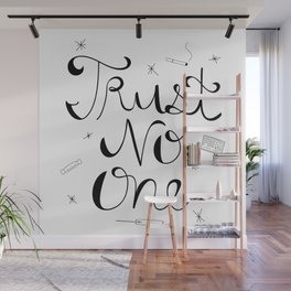 Trust No One Wall Mural