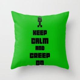 Keep Calm and Creep On Throw Pillow
