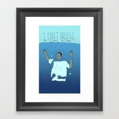 I Can't Breathe Framed Art Print
