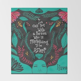 You can not wake a person who is pretending to be asleep inspirational quote, handlettering 005 Throw Blanket