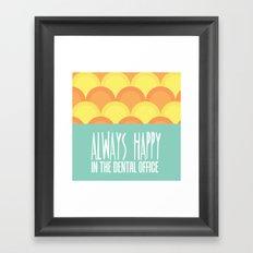 Always Happy in the Dental Office Framed Art Print