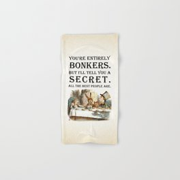 Alice In Wonderland -Colors- Tea Party - You're Entirely Bonkers - Quote Hand & Bath Towel