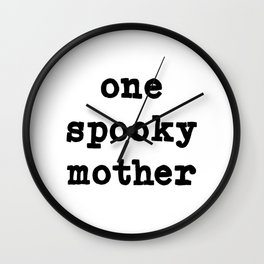 One Spooky Mother in White Wall Clock