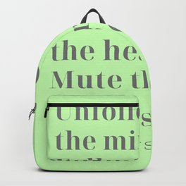 Unfollow the mind. Follow the heart. Mute the masses. The Ancient Sage Backpack