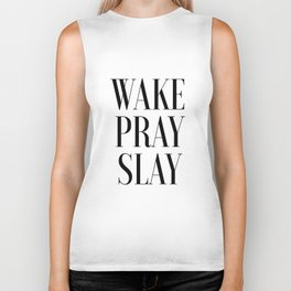 Wake Pray Slay, Motivational Quote, Bedroom Decor, Bedroom Print,Dorm Decor, Slay Quote, Typography Biker Tank