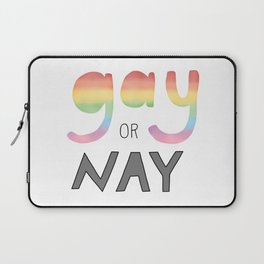 Gay or Nay Laptop Sleeve