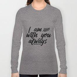 Bible verse Matthew 28:20 I am with you always black & white Long Sleeve T-shirt