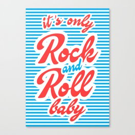 It's Only Rock And Roll Baby Canvas Print