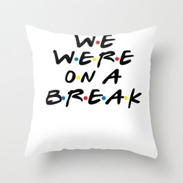 Single tear relationship Dating Flirt gift Throw Pillow