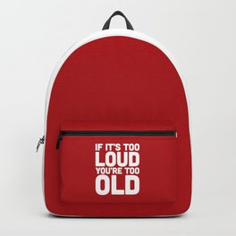 Too Loud Music Quote Backpack